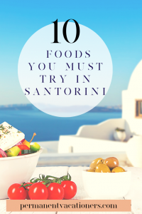 10 foods you must try in Santorini